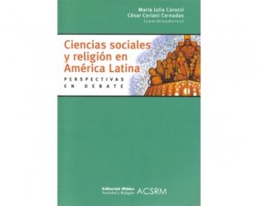 Ciencias sociales y religión en América Latina. Perspectivas en debate