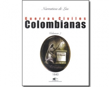 Narrativa de las guerras civiles colombianas. Vol. 7