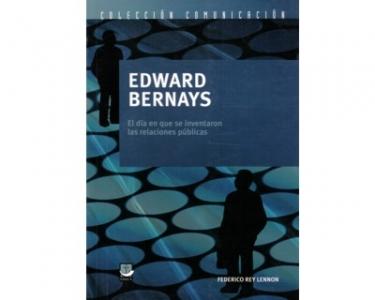 Edward Bernays: El día en que se inventaron las relaciones públicas