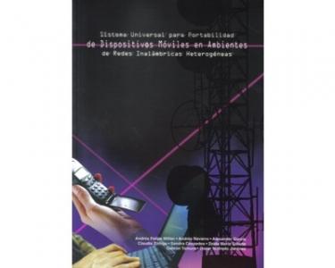 Sistema universal para portabilidad de dispositivos móviles en ambientes de redes inalámbricas heterogéneas
