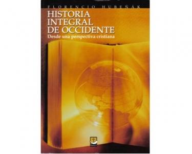Historia integral de occidente. Desde una perspectiva cristiana