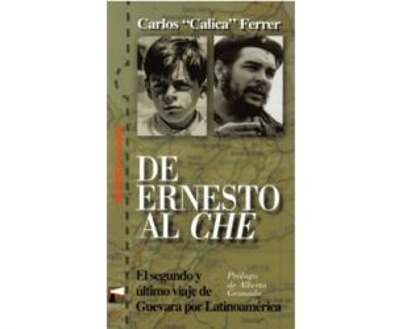 De Ernesto al Che. El segundo y último viaje de Guevara por Latinoamérica