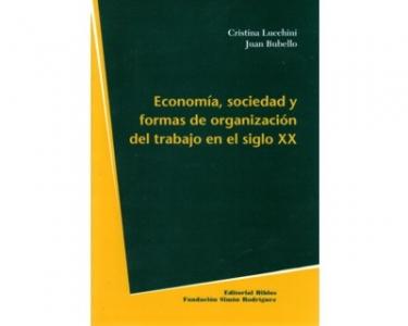 Economía, sociedad y formas de organización del trabajo en el siglo XX