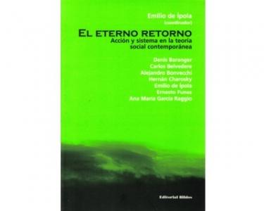El eterno retorno. Acción y sistema en la teoría social contemporánea