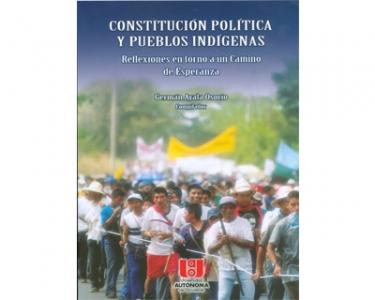 Constitución Política y pueblos indígenas. Reflexiones en torno a un cambio de esperanza