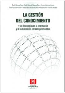La gestión del conocimiento y las tecnologías de la información y la comunicación en las organizaciones