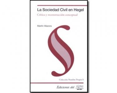 La Sociedad Civil en Hegel. Crítica y reconstrucción conceptual