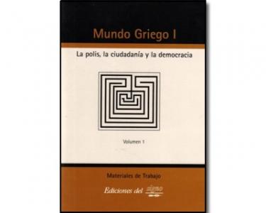 Mundo griego I. La polis, la ciudadanía y la democracia. Vol. 1