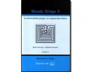 Mundo griego II. La universalidad griega y la singularidad bíblica. Vol. 2