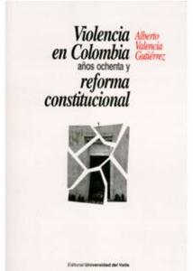 Violencia en Colombia. Años ochenta y la reforma constitucional