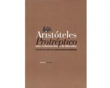 Aristóteles. Protréptico. Una exhortación a la filosofía