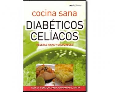Cocina sana. Diabéticos celíacos. Recetas ricas y saludables