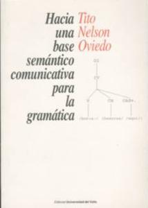 Hacia una base semántico comunicativa para la gramática