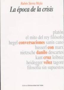 La época de la crisis (Conversaciones con Danilo Cruz Vélez)