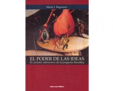 El poder de las ideas. El carácter subversivo de la pregunta filosófica
