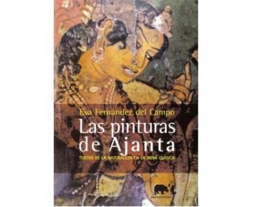Las pinturas de Ajanta. Teatro de la naturaleza en la India clásica