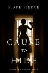 Cause to Hide (An Avery Black Mystery?Book 3)