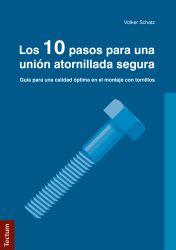 Los 10 pasos para una unión atornillada segura. Guía para una calidad óptima en el montaje con tornillos