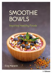 Smoothie Bowls. Inspiring Healthy Foods