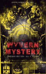 THE WYVERN MYSTERY (Complete Edition: All 3 Volumes). Spine-Chilling Mystery Novel of Gothic Horror and Suspense