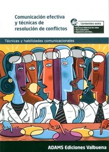 Comunicación Efectiva Y Técnicas De Resolución De Conflictos. Técnicas y habilidades comunicacionales