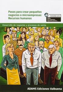 Pasos para Crear Pequeños Negocios o Microempresas: Recursos humanos
