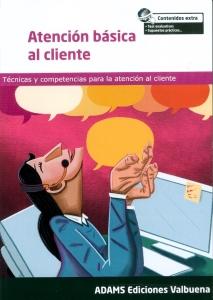Atención Básica Al Cliente. Técnicas y competencias para la atención al cliente