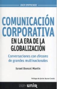 Comunicación Corporativa En La Era De La Globalización: Conversaciones Con Dircoms