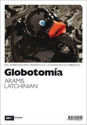 Globotomía. Del ambientalismo mediático a la burocracia ambiental