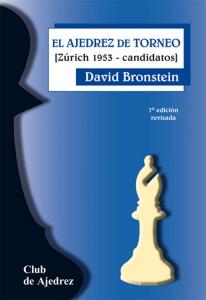 El Ajedrez De Torneo [Zúrich 1953 - candidatos] 7a. edición revisada.