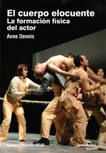 El Cuerpo Elocuente. La formación física del actor