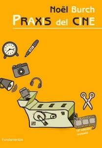 Praxis Del Cine. 10a edición revisada