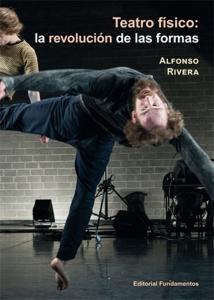 Teatro Físico. La revolución de las formas