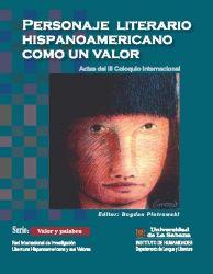 Personaje literario hispanoamericano con un valor. Actas del III coloquio internacional
