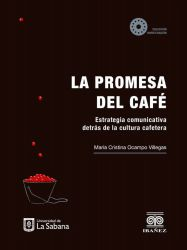 La promesa del café: estrategia comunicativa detrás de la cultura cafetera