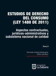 Estudios de derecho de consumo. Tomo II. Aspectos contractuales, jurídicos administrativos y subsistema nacional de calidad