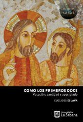 Como los primeros Doce. Vocación, santidad y apostolado