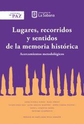 Lugares recorridos y sentidos de la memoria histórica. Acercamientos metodológicos