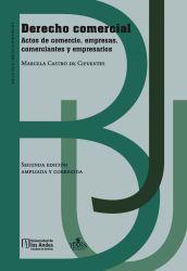 Derecho Comercial. Actos de comercio, empresas, comerciantes y empresarios..  (Segunda edición. Ampliada y corregida)