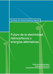 Futuro de la electricidad, hidrocarburos y energías alternativas