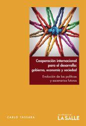 Cooperación internacional para el desarrollo: gobierno, economía y sociedad. Evolución de las políticas y escenarios futuros