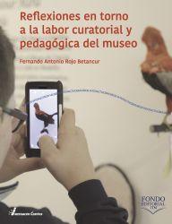 Reflexiones en torno a la labor curatorial y pedagógica del museo