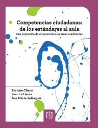 Competencias ciudadanas. De los estándares al aula. Una propuesta de integración a las áreas académicas