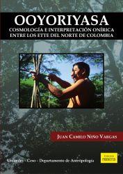 Ooyoriyasa. Cosmología e interpretación onírica entre los ette del norte de Colombia