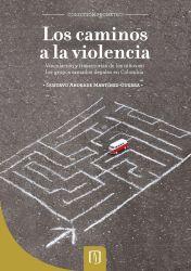 Los caminos a la violencia. Vinculación y trayectorias de los niños en los grupos armados ilegales en Colombia