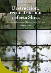 Destrucción, reconstrucción y efecto Shiva.