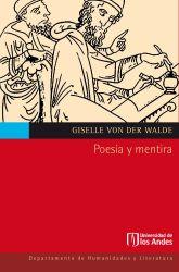 Poesía y mentira. La crítica de Platón a las poéticas de Homero, Hesíodo y Píndaro en el Ion y en República 2