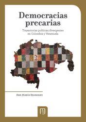 Democracias precarias. Trayectorias políticas divergentes en Colombia y Venezuela
