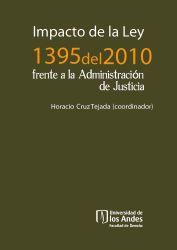 Impacto de la ley 1395 del 2010 frente a la administración de Justicia
