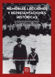 Memorias, lecciones y representaciones históricas. La celebración del primer centenario de la independencia en las escuelas de la Provincia de Cartagena (1900-1920)